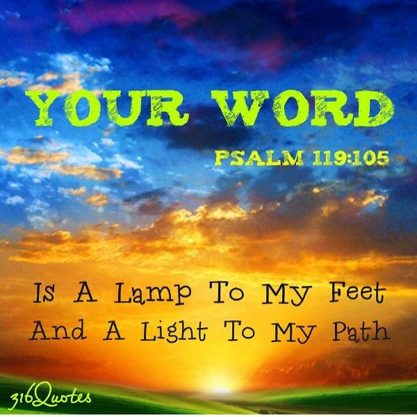 Lamp unto my feet - Psalm 119:105