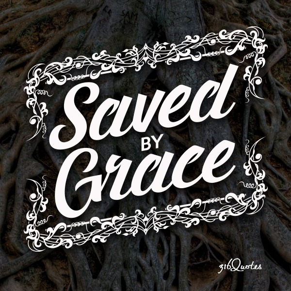 Saved By Grace - Ephesians 2:8-9