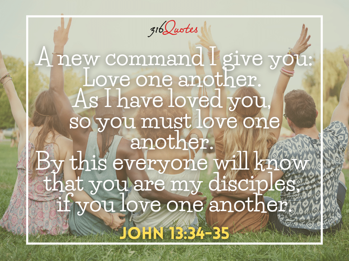 Love One Another, As I Have Loved You - John 13:34-35