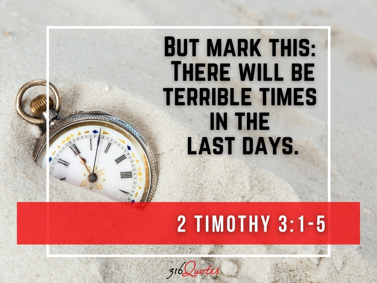 There Will Be Terrible Times In The Last Days - 2 Timothy 3:1-5